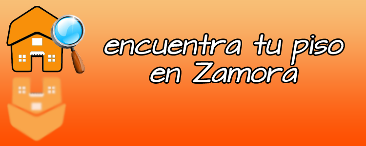 encuentra tu piso en Zamora